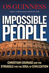 Impossible People by Os Guinness